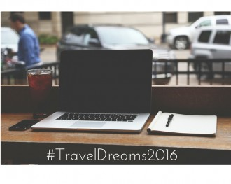 #TravelDreams2016: if you can dream it, you can do it.